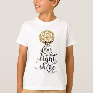 MATTHEW 5 16 LET YOUR LIGHT SHINE T-Shirt