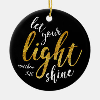Matthew 5:16 - Shine Your Light Ceramic Ornament