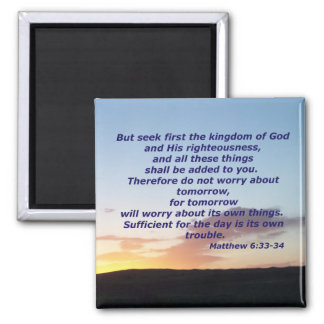 Matthew 6:33-34 square magnet