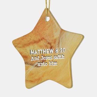 Matthew 8 : 20 ceramic ornament