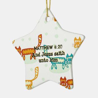 Matthew 8 : 20 ml ceramic ornament
