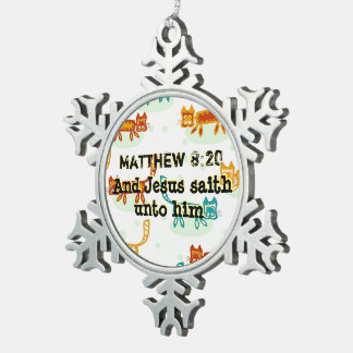 Matthew 8 : 20 ml snowflake pewter christmas ornament
