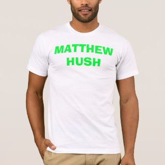 MATTHEW HUSH T-Shirt