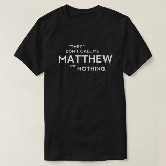Matthew nasty T-shirt