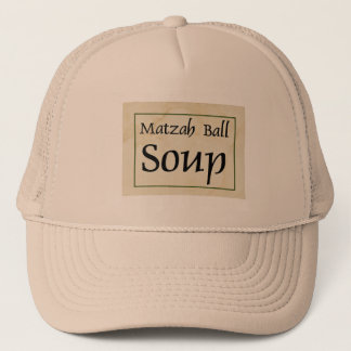 Matzah Ball Soup Trucker Hat