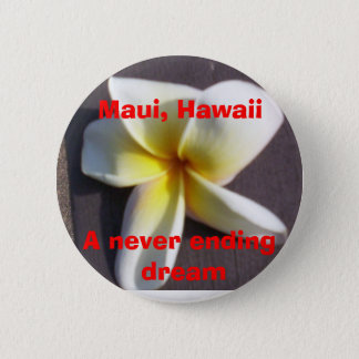 Maui, Hawaii, A never ending dream Button