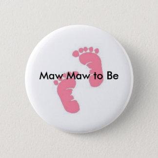 Maw Maw to Be 6 Cm Round Badge
