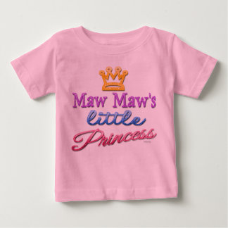 Maw Maw's Little Princess Baby Toddler T-Shirt
