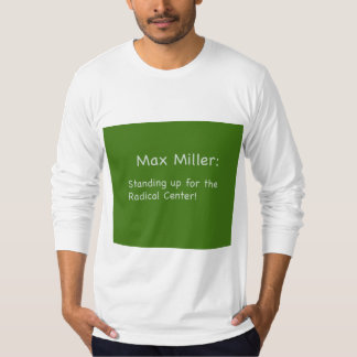 Max Miller: Standing for the Radical Center T Shir T-Shirt