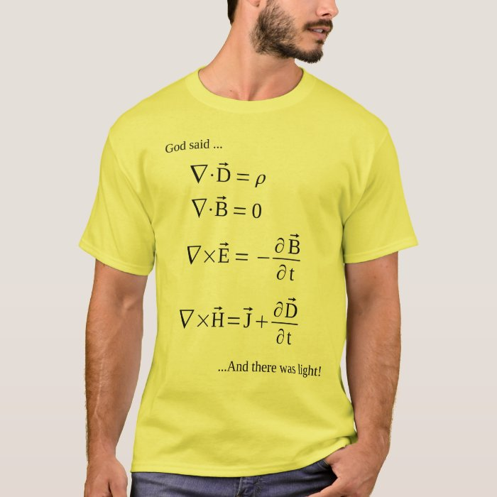 "Maxwell's Eqns (God said, ""Let there be light"") T-Shirt"