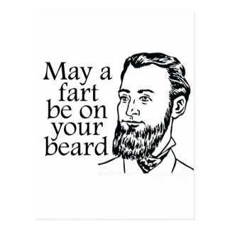 May a Fart be on your Beard Postcard