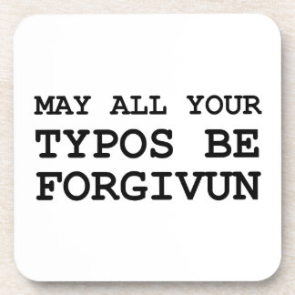 May All Of Your Typos Be Forgiven Coaster