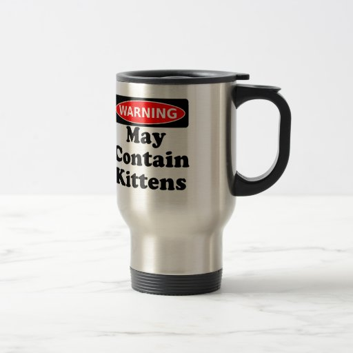 May Contain Kittens Coffee Mugs
