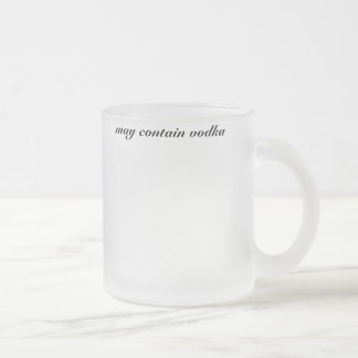 may contain vodka frosted glass coffee mug