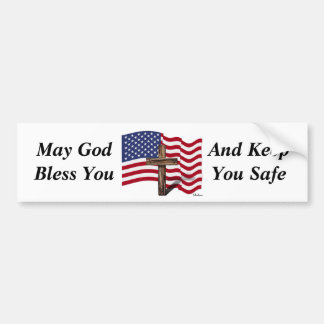 May God Bless You And Keep You Safe Bumper Sticker