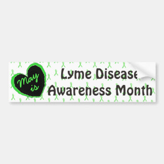 May is Lyme Disease Awareness  Month Bumper Sticke Bumper Sticker