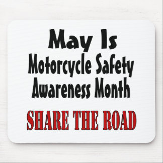 May Is Motorcycle Safety Awareness Month SHARE THE Mouse Pad