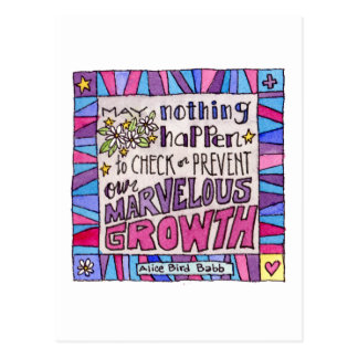 May nothing happen to prevent our marvelous growth postcard