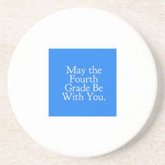 May the 4th Grade be with you Teacher Student Gift Coaster