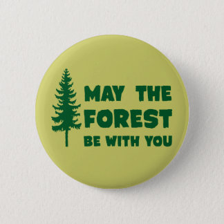 May the Forest Be With You 6 Cm Round Badge