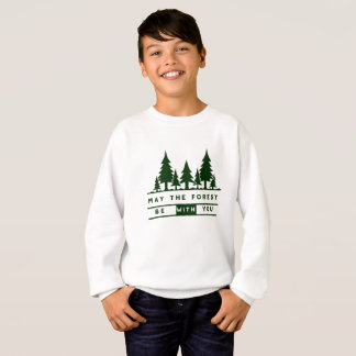 May the Forest Be With You Funny Sweatshirt