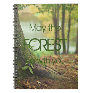 May the forest be with you spiral notebook