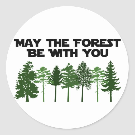 May The Forest Be WIth You Stickers