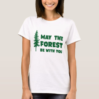 May the Forest Be With You T-Shirt