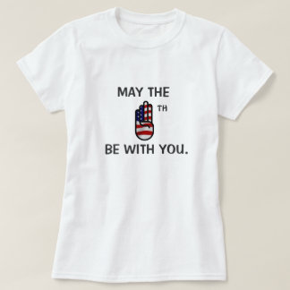 May the Fourth be with you T Shirt