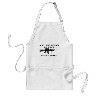May The Living Be Dead In Our Wake Aprons