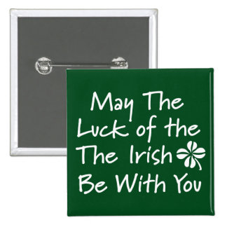 May The Luck Of The Irish Be With You 15 Cm Square Badge