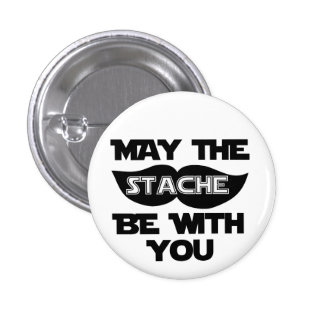 May the Stache Be With You 3 Cm Round Badge