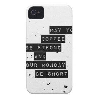 May you coffee be strong and your monday be short iPhone 4 case