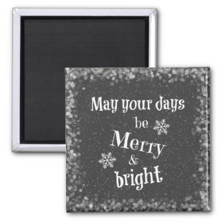 May your days be Merry & Bright Christmas Quote Magnet