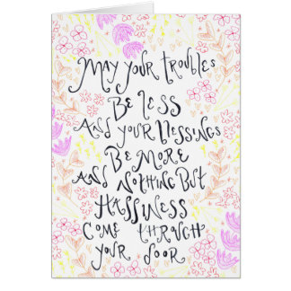 May your Troubles Be Less Warm Card