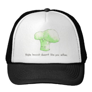 Maybe Broccoli Doesn't Like You Either! Cap Trucker Hat