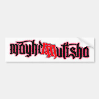 mayhem2 bumper sticker