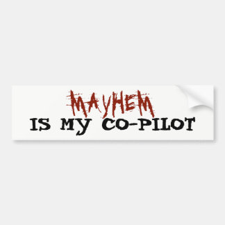 Mayhem is My Co-pilot Bumper Sticker
