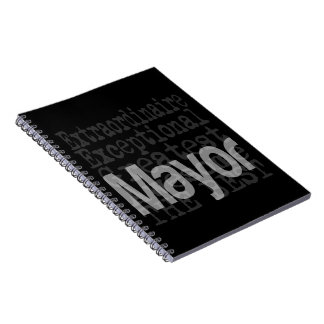 Mayor Extraordinaire Spiral Notebook