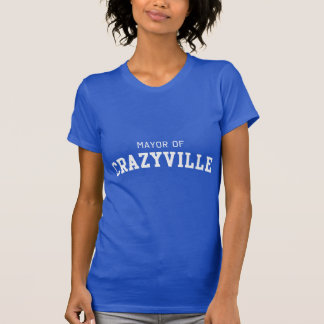 Mayor of Crazyville T-Shirt
