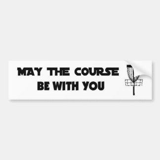 MAYTHECOURSEbumper Bumper Sticker