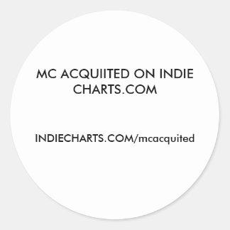 MC ACQUIITED ON INDIE CHARTS.COM, INDIECHARTS.C... ROUND STICKER