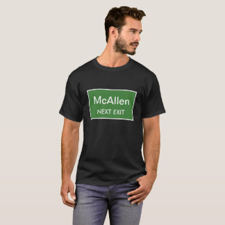 McAllen Next Exit Sign T-Shirt
