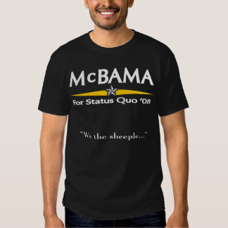 McBama For Status Quo '08 Tee Shirts