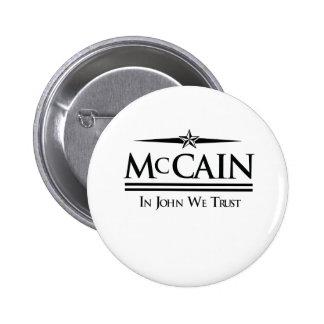 MCCAIN: IN JOHN WE TRUST PINBACK BUTTON