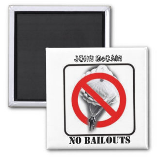 McCain No Bailouts Square Magnet Magnets