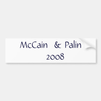 McCain  & Palin                    2008 Bumper Sticker