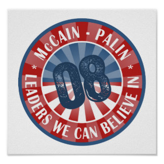 McCain Palin Leaders we can believe in Poster