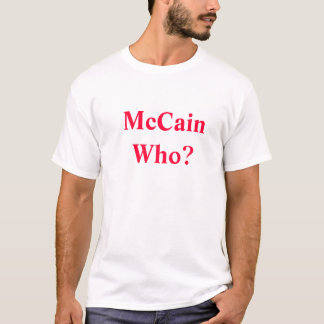 McCain Who? (front) Sarah Palin For V.P.(back) T-Shirt
