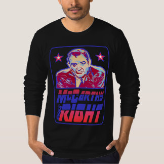 McCarthy Was Right T-Shirt